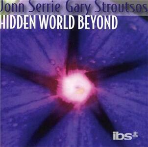 Hidden World Beyond - CD Audio di John Serrie