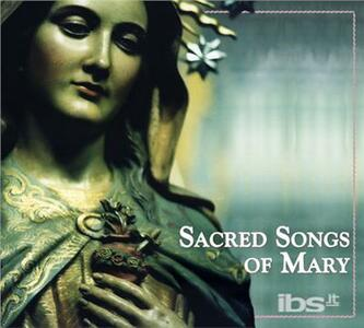 Sacred Songs of Mary - CD Audio