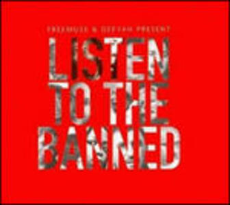 Listen to the Banned - CD Audio