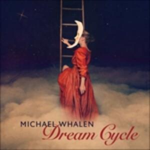 Dream Cycle - CD Audio di Michael Whalen