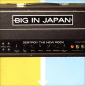 Destroy the New Rock - CD Audio di Big in Japan