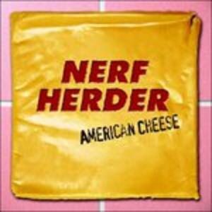 American Cheese - CD Audio di Nerf Herder