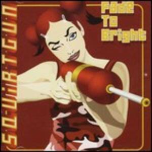 Fade to Bright - Vinile LP di Squirtgun