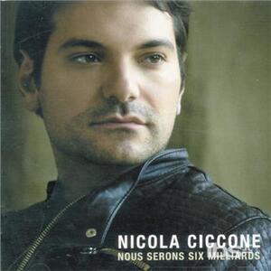 Nous Serons Six Millards - CD Audio di Nicola Ciccone