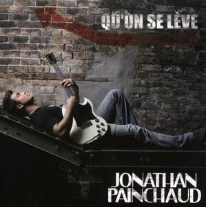 Qu'on se leve - CD Audio di Jonathan Painchaud