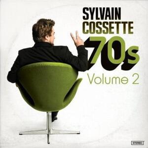 70s Volume 2 - CD Audio di Sylvain Cossette