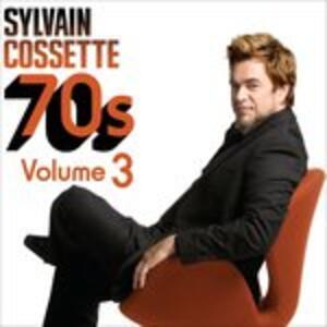 70s Volume 3 - CD Audio di Sylvain Cossette