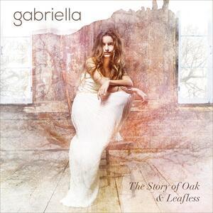 Story of Oak & Leafless - CD Audio di Gabriella