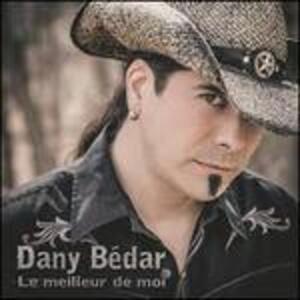 Le Meilleur De Moi - CD Audio di Dany Bedar