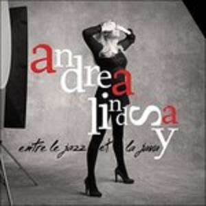 Entre Le Jazz Et La Java - CD Audio di Andrea Lindsay
