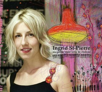 Ma Petite Mam'zelle de - CD Audio di Ingrid St-Pierre