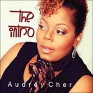 The Intro - CD Audio di Audrey Cher