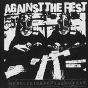 No Religion No Flag No Fear - CD Audio di Against the Rest