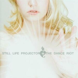Dance Riot - CD Audio di Still Life Projector