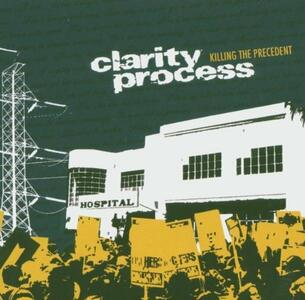 Killing the Precedent - CD Audio di Clarity Process