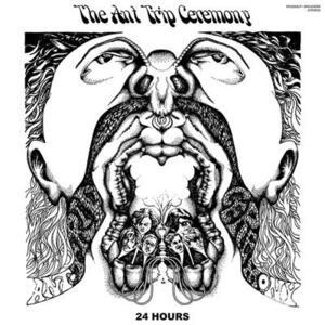 24 Hours - CD Audio di Ant Trip Ceremony