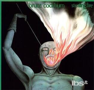 Stealing Fire - Vinile LP di Bruce Cockburn