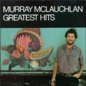 Greatest Hits - CD Audio di Murray McLauchlan