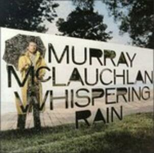 Whispering Rain - CD Audio di Murray McLauchlan