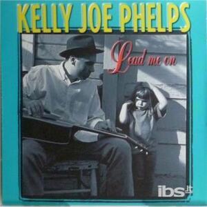 Lead Me on - CD Audio di Kelly Joe Phelps