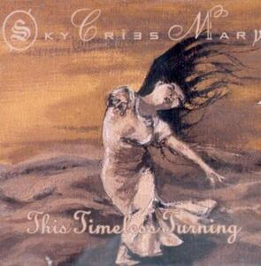 This Timeless Turning - CD Audio di Sky Cries Mary