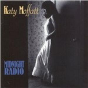 Midnight Radio - CD Audio di Katy Moffatt