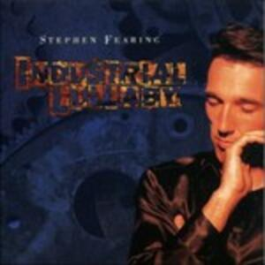 Industrial Lullaby - CD Audio di Stephen Fearing