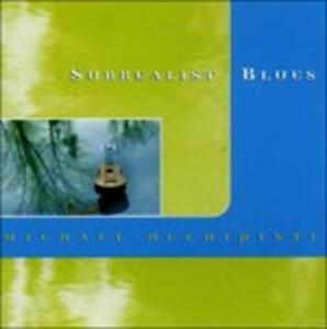 Surrealist Blues - CD Audio di Michael Occhipinti
