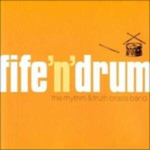 Fife 'n' Drums - CD Audio di Rhythm & Truth Brass Band