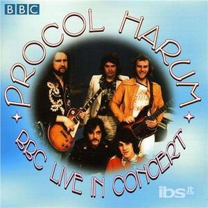 BBC Live in Concert - CD Audio di Procol Harum