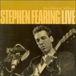 So Many Miles - CD Audio di Stephen Fearing