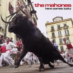 Here Comes Lucky - CD Audio di Mahones
