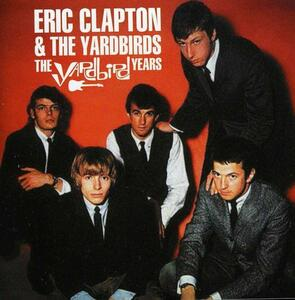 The Yardbird Years - CD Audio di Eric Clapton,Yardbirds