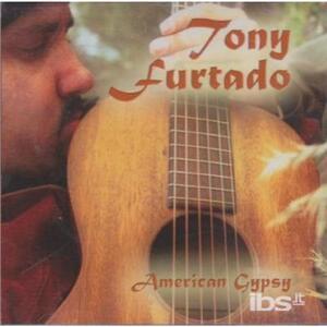 American Gypsy - CD Audio di Tony Furtado