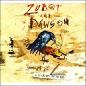 Cicken Scratch - CD Audio di Zubot & Dawson