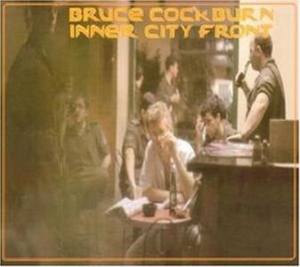 Inner City Front - CD Audio di Bruce Cockburn