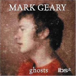 Ghosts - CD Audio di Mark Geary