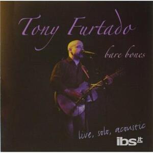 Bare Bones - CD Audio di Tony Furtado