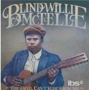 Devil Can't Hide from Me - CD Audio di Blind Willie McTell