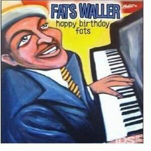 Happy Birthday Fats - CD Audio di Fats Waller