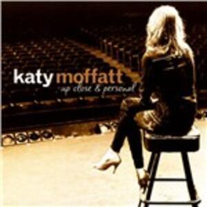 Up Close and Personal - CD Audio di Katy Moffatt