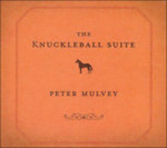 Knuckleball Suite - CD Audio di Peter Mulvey