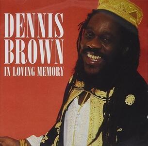 In Loving Memory - CD Audio di Dennis Brown