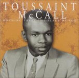 Nothing Takes the Place of You - CD Audio di Toussaint McCall