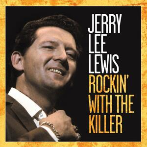 Rockin' with the Killer - CD Audio di Jerry Lee Lewis