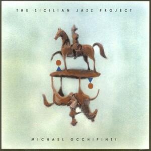 The Sicilian Jazz Project - CD Audio di Michael Occhipinti