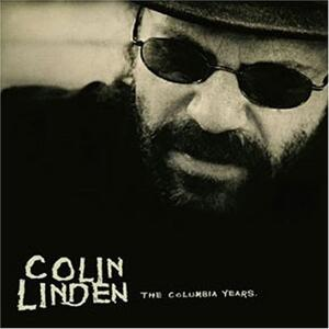 The Columbia Years - CD Audio di Colin Linden