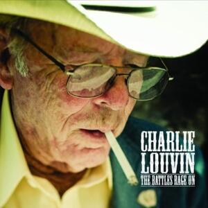 The Battles Rage on - CD Audio di Charlie Louvin