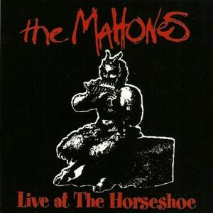 Live at the Horseshoe - CD Audio di Mahones