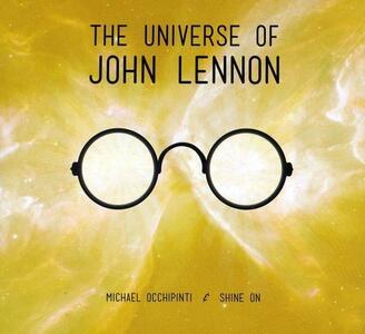 Universe of John Lennon - CD Audio di Michael Occhipinti